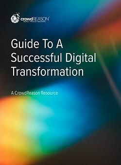 Guide To A Successful Digital Transformation - CrowdReason